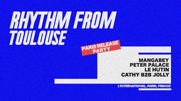 RHYTHM FROM Toulouse release PARTY
