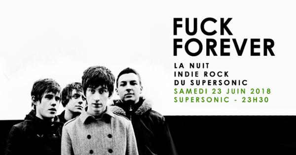 F*** Forever / Nuit indierock 2000s Supersonic