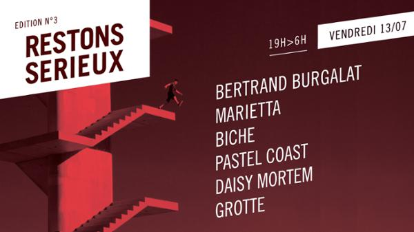 Festival Restons Sérieux / 13 Juillet 2018 / Bertrand Burgalatt • MARIETTA • Biche • Pastel Coast • Daisy Mortem • Grotte