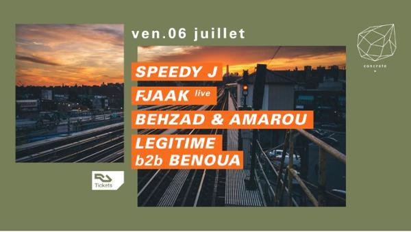 Concrete : Speedy J, Fjaak live, Behzad & Amarou
