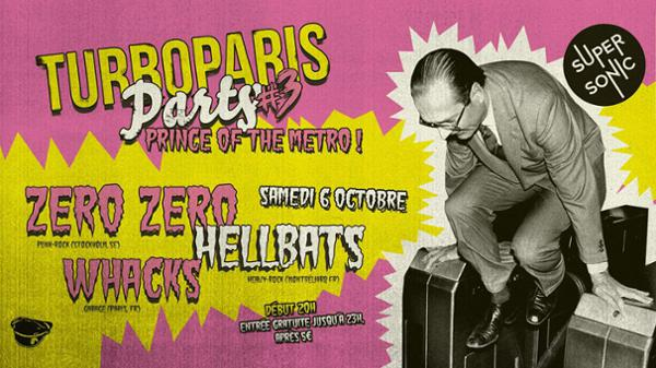 TurboParis Party #3 - Zero Zero • Hellbats • Whacks