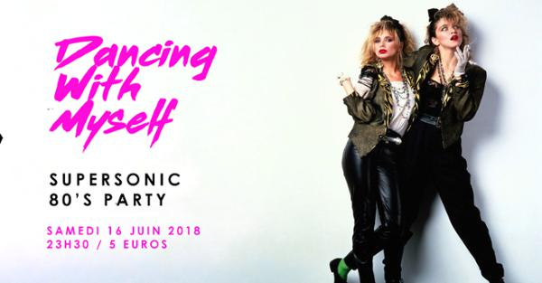 Dancing With Myself #6 – Supersonic 80's Party
