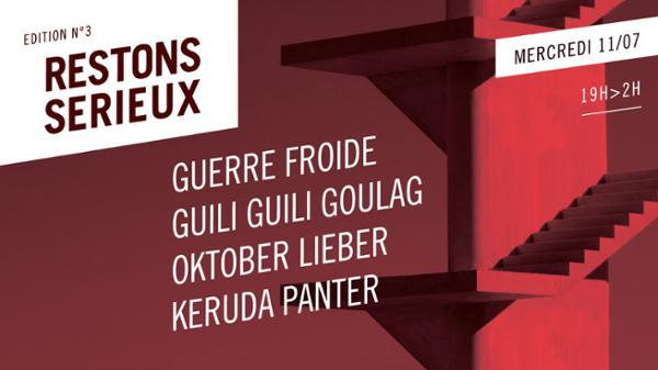 Festival Restons Sérieux / 11 Juillet 2018 / Guerre Froide • Guili Guili Goulag • Oktober Lieber • Keruda Panter
