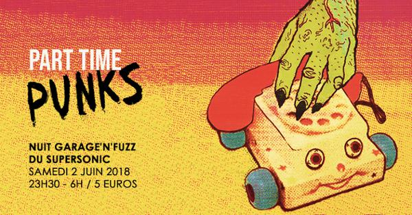 Part Time Punks / Nuit Garage'n'Fuzz w/ Duck Duck Grey Duck
