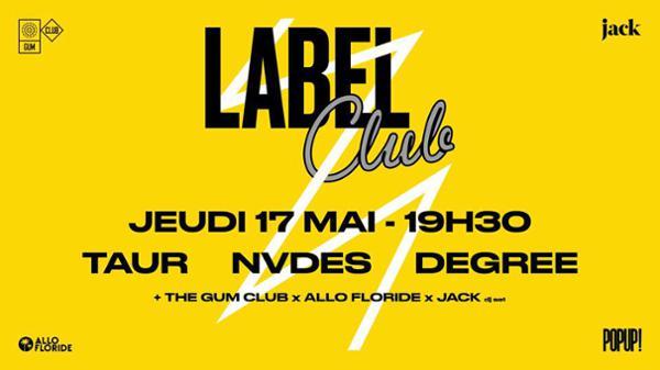 LABEL CLUB : TAUR / NVDES / Degree
