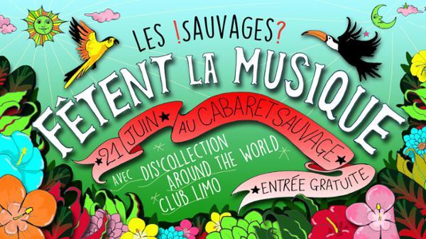 Fête de la musique 2018 : ¡ Les Sauvages fêtent la musique ?
