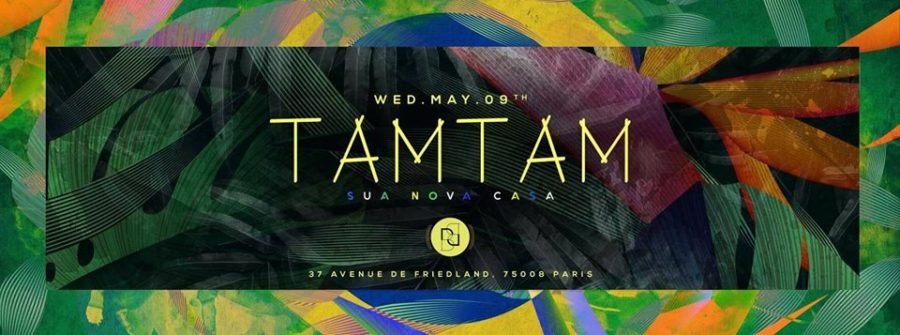 Wednesday May 9th (Bank Holiday) - TAM TAM