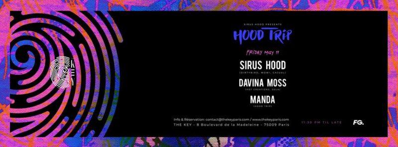 The Key Paris x Hood Trip : Sirus Hood, Davina Moss, Manda
