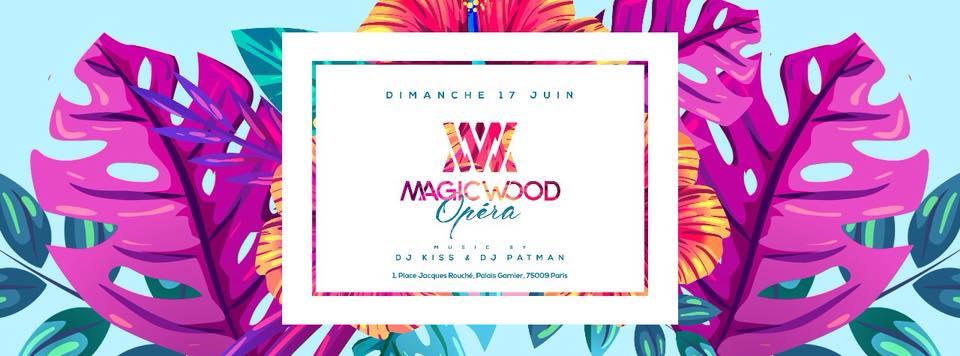 MAGIC WOOD OPÉRA - Dimanche 17 Juin