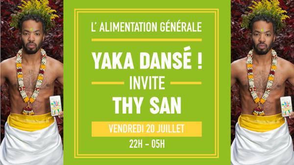 Yaka Dansé! #11 invite Thy San // L'Alimentation Générale