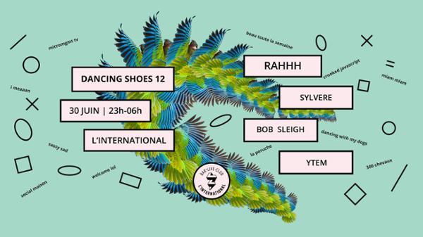 Dancing Shoes #12 : Rahhh, Sylvere, Ytem & Bob Sleigh