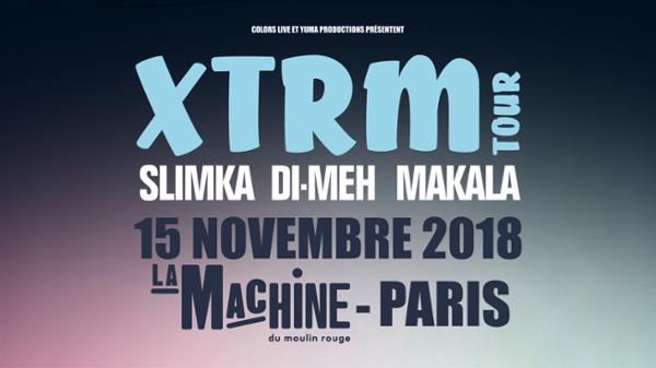 XTRM TOUR • La Machine du Moulin Rouge, Paris • 15/11/18