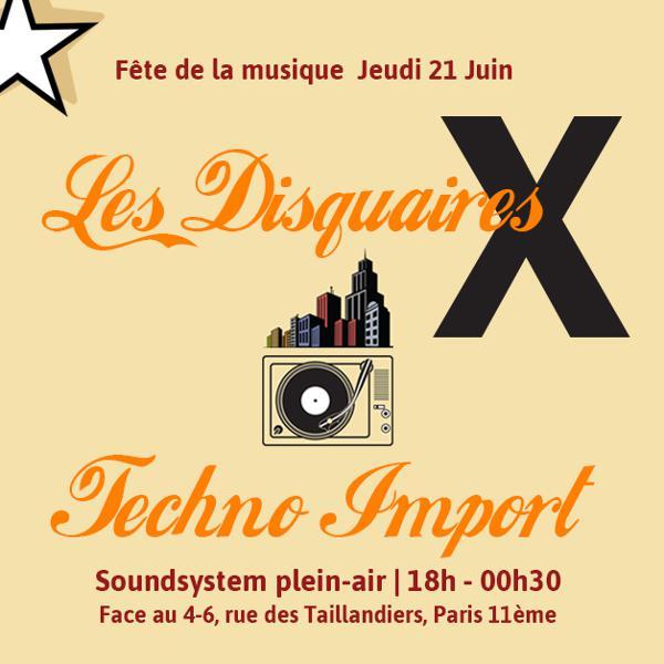 Fête de la musique : Les Disquaires X Techno Import Soundsystem