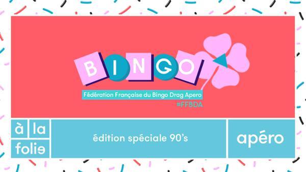 FF Bingo Drag Apéro special 90's + Dj set