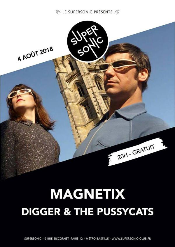 Magnetix • Digger & The Pussycats / Supersonic - Free entrance