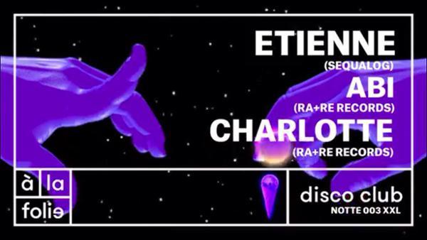 Notte XXL: Etienne (Sequalog), ABI, Charlotte