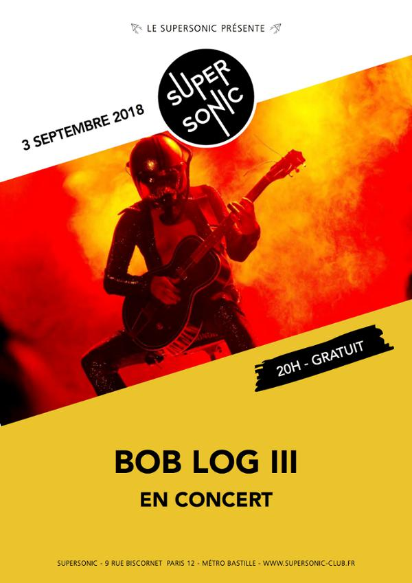 Bob Log III en concert au Supersonic
