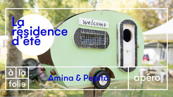 Résidence d'été w/ Amina & Pepita