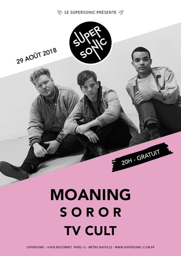 Moaning • S o r o r • TV Cult / Supersonic - Entrée gratuite