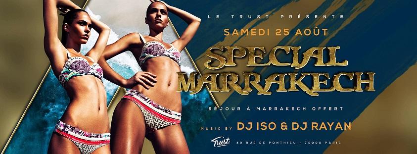 Special Marrakech at Trust - Samedi 25 Août