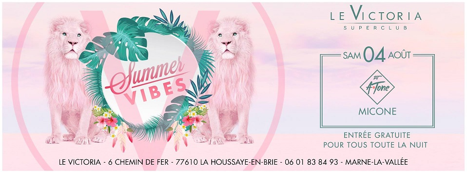 Le Victoria - Summer 2018 - Samedi 04 Août