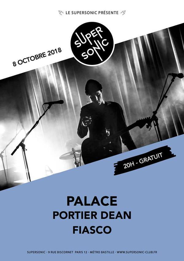 Palace • Portier Dean • Fiasco / Supersonic - Entrée gratuite