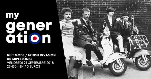 My Generation / La Nuit Mods - British Invasion du Supersonic