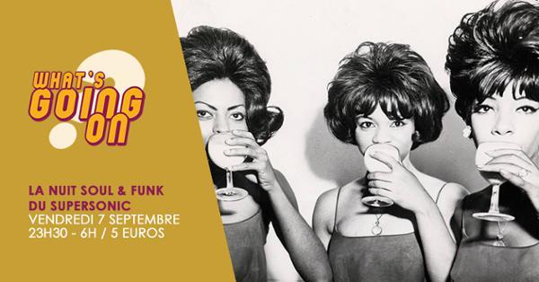 What's Going On? La Nuit Soul & Funk du Supersonic