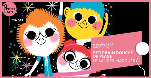 """Petit Bain Douche de Plage - """"Le Bal Démasqué"""""""