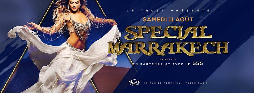 Special Marrakaech at Trust - Samedi 11 Août