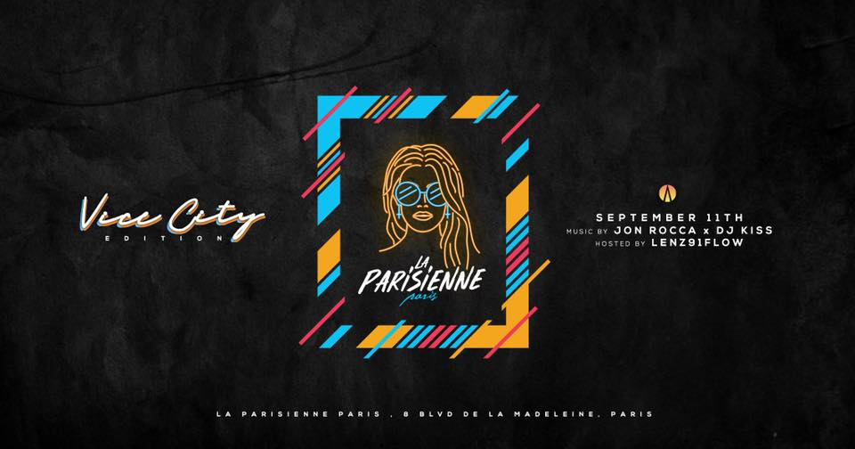 La Parisienne X Vice City Edition X Tuesday 11th September