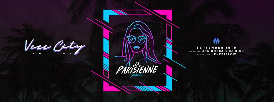 La Parisienne X Vice City Edition X Tuesday 18th September
