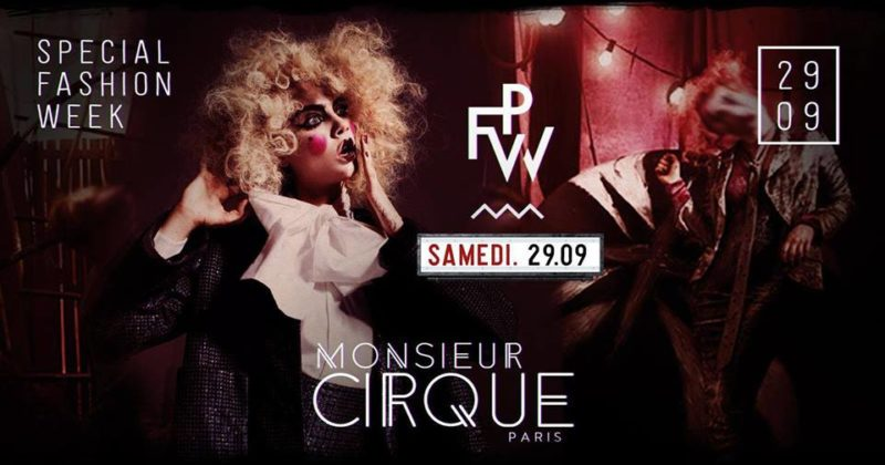 ★ Samedi 29 Septembre. Monsieur Cirque Special Fashion Week ★