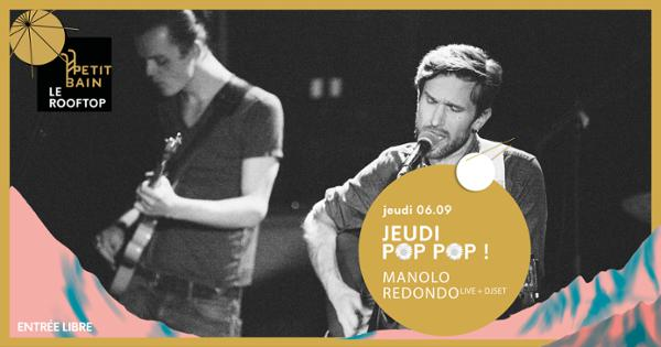 JEUDI POP POP / MANOLO REDONDO LIVE + DJ SET W/ ANTON JEFFERSON