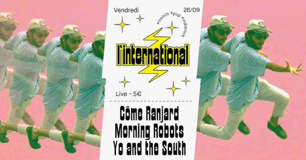 Côme Ranjard + Morning Robots + Yo and the South