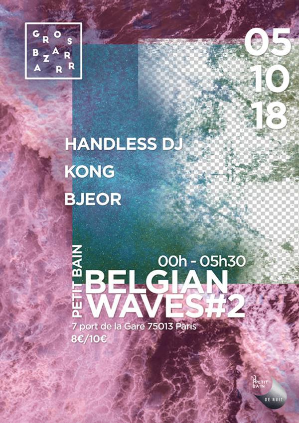 Belgian Waves #2 w/ Handless DJ, Kong, Bjeor