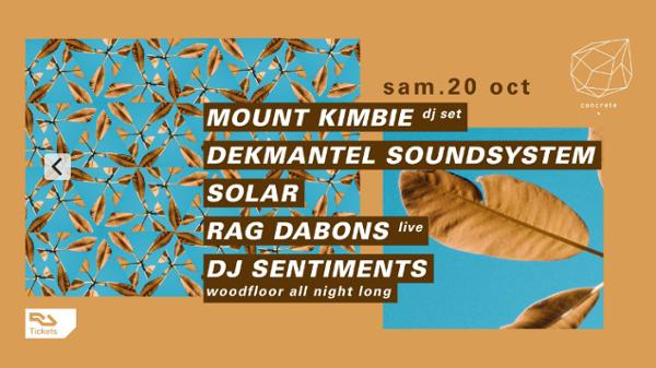 Concrete: Mount Kimbie, Dekmantel Soundsystem, Solar, Rag Dabons