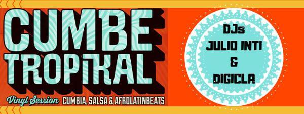 Soirée Cumbé Tropikal - Djs Digicla & Julio Inti vinyles set