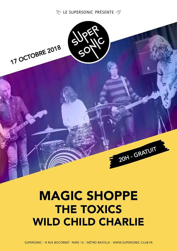 Magic Shoppe • The Toxics • Wild Child Charlie / Supersonic