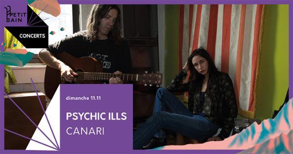 Psychic Ills + Canari