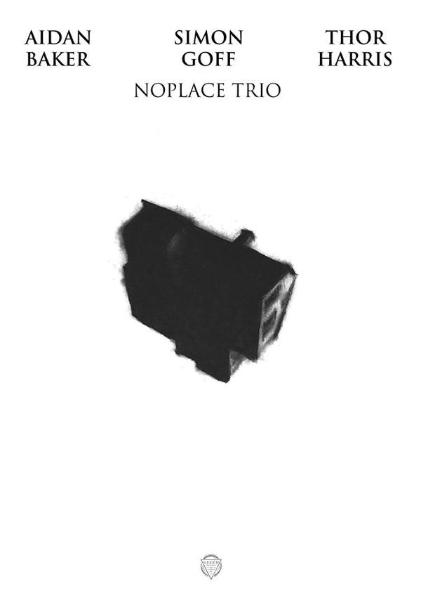 Aidan Baker / Simon Goff / Thor Harris: Noplace Trio • Contre-Ciel • Satellite
