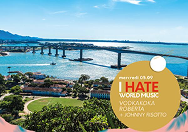 I HATE WORLD MUSIC : VODKAKOKA + JOHNNY RISOTTO