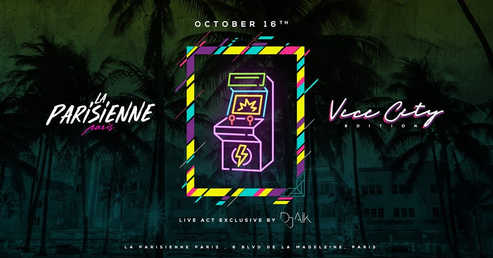 La Parisienne X Vice City Edition X Tuesday 16th Oct