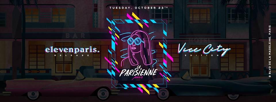 La Parisienne X Vice City Edition X Tuesday 23th Oct