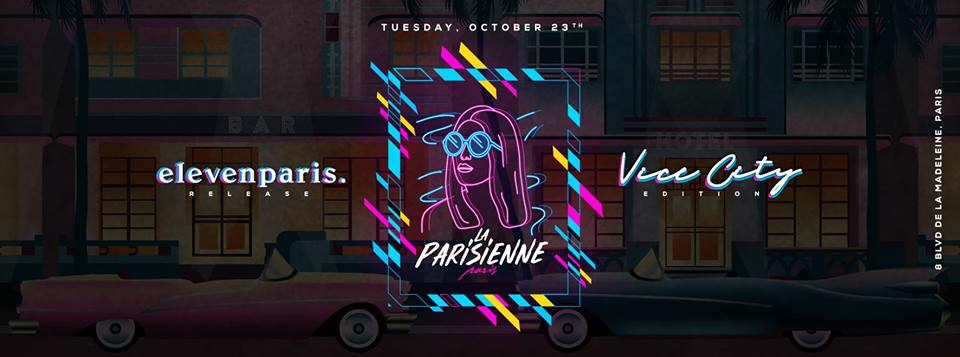 La Parisienne X Vice City Edition X Tuesday 23th Oct