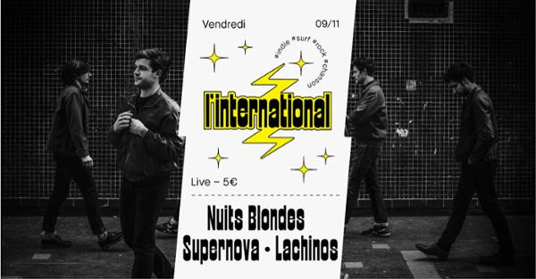 Nuits Blondes  Supernova  Lachinos à l'International