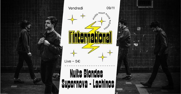 Nuits Blondes  Supernova  Lachinos à l'International