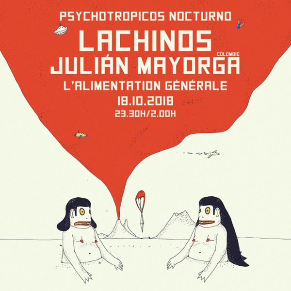 Psychotropicos #2: Lachinos & Julian Mayorga // L'Alimentation Générale