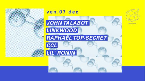 Concrete : John Talabot, Linkwood, Raphael Top Secret
