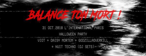 Balance ton mort Viot DaisyMortem GodzillaOverkill + Nuit techno